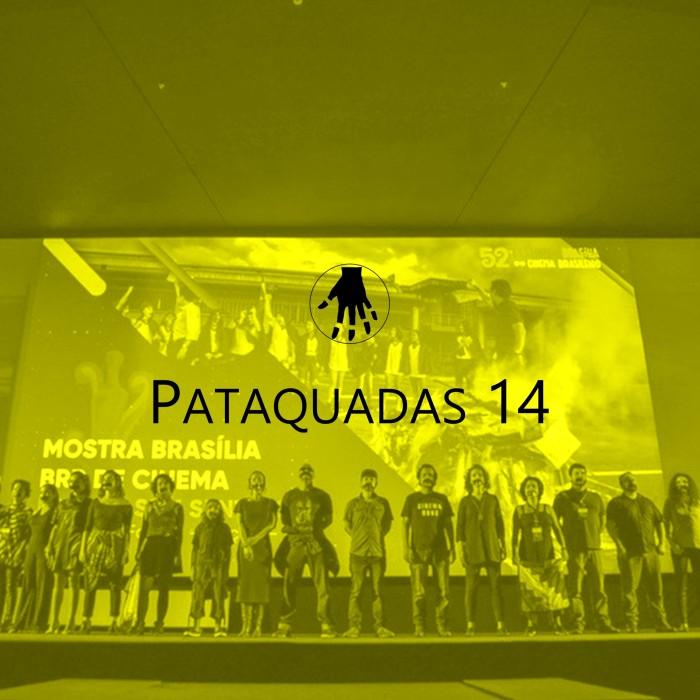 Pataquadas 14 – Lunáticos na Funarte, MAR, Parque Lage e Festival de Cinema de Brasília
