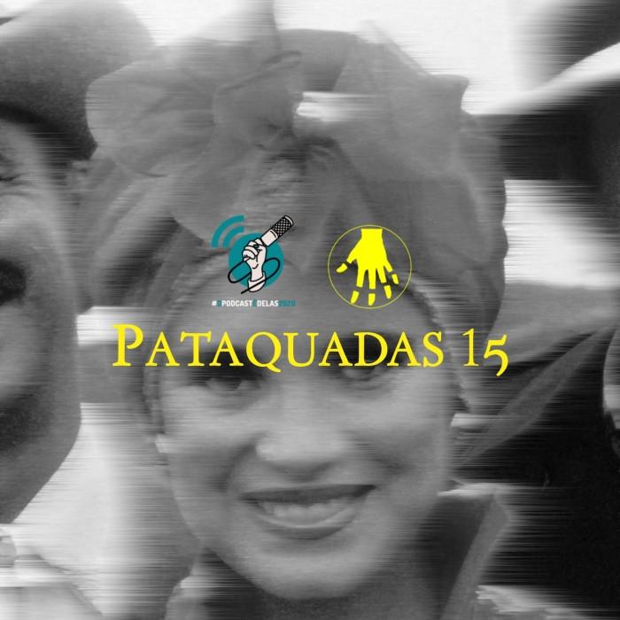 Pataquadas 15: Regina Duarte, Record Condenada e Notas de Falecimento #OPodcastÉDelas2020