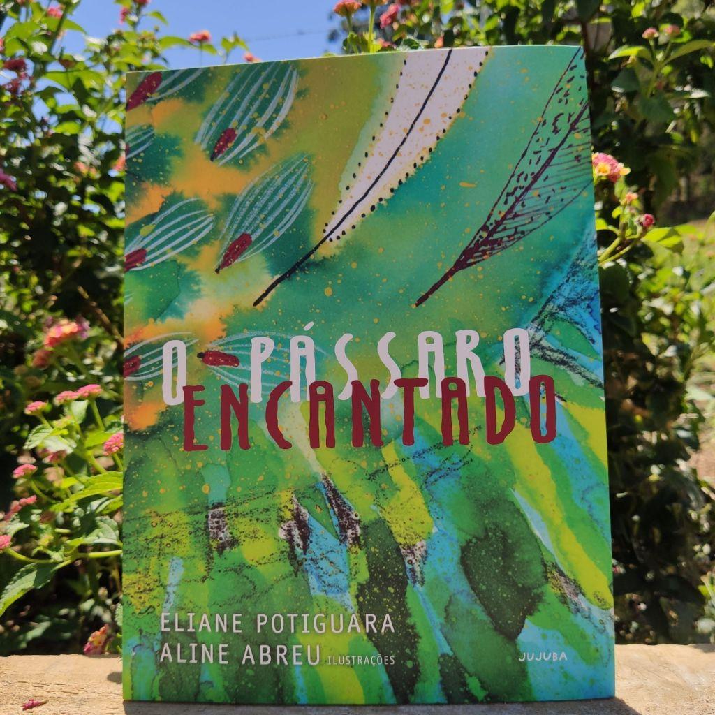 Imagem de capa. Livro infantil. O pássaro encantado. Eliane Potiguara. Aline Abreu.