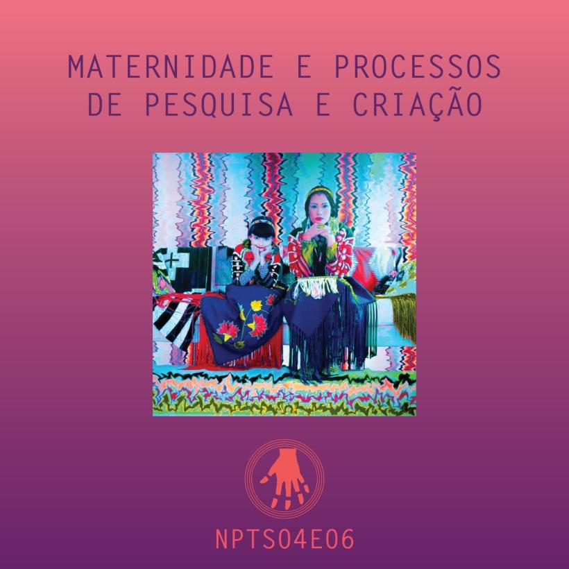 Imagem de capa. Podcast. Maternidade. Apsáalooke Feminist. Processo criativo.