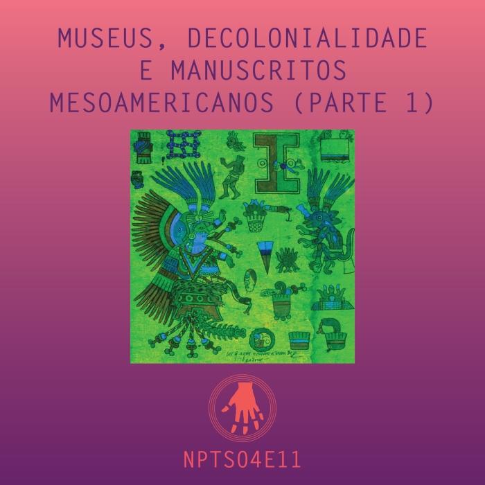 Imagem de capa. Podcast. Manuscritos mesoamericanos. História da Arte.