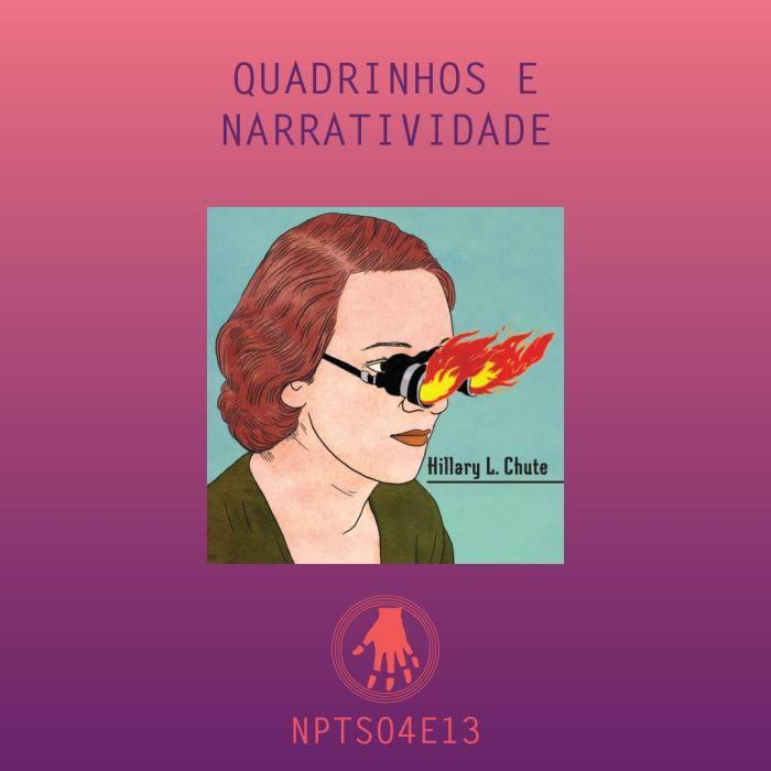 Imagem de capa. Hillary Chute. Quadrinhos e narratividade. Podcast.